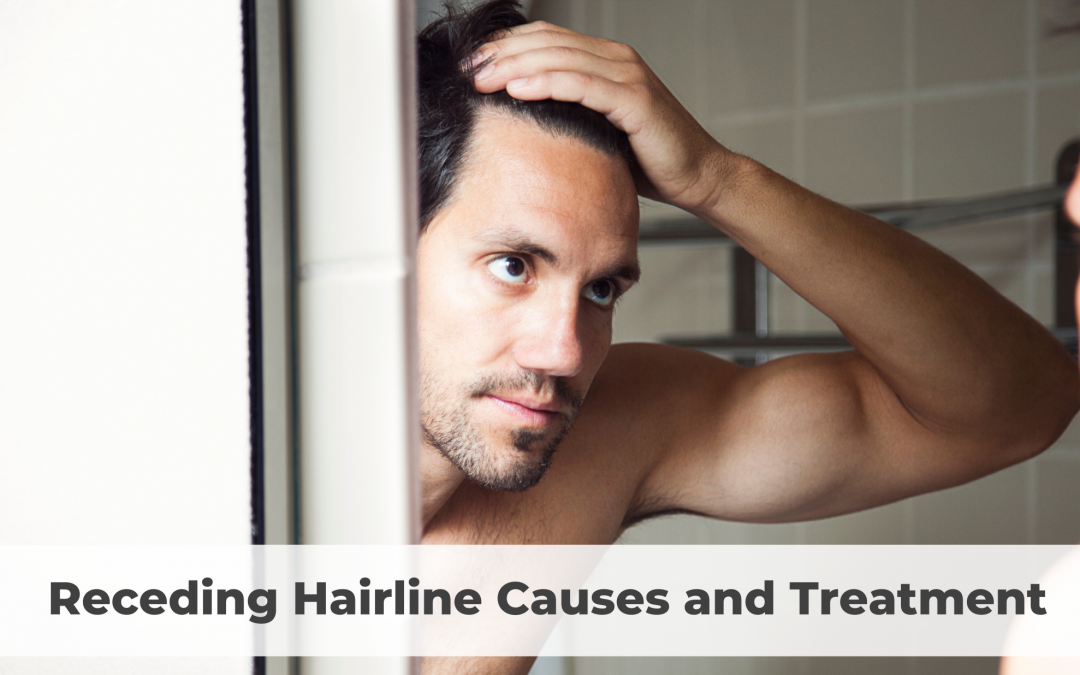 Receding Hairline Causes and Treatment